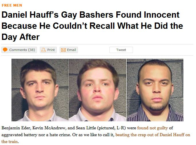 Gay Bashers Benjamin Eder, Kevin McAndrew, and Sean Little found innocent because a victim they beat in the head couldn't recall his every action on days surrounding the hate crime.